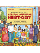 A Children's Introduction to African American History: The Experience, People, and Events that Shaped Our Country