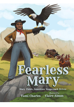 Fearless Mary: The True Adventures of Mary Fields
