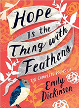 Hope is the Thing with Feathers: The Complete Poems of Emily Dickinson by Emily Dickinson