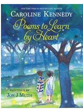 Poems to Learn by Heart by Caroline Kennedy Illustrated by Jon J. Muth