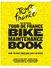 The Official Tour-de-France Bike Maintenance Book: How to Prep Your Bike Like the Pros By Luke Edwardes-Evans
