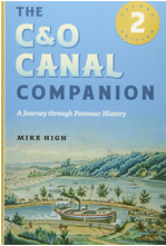 The C&O Canal Companion: A Journey Through Potomac History By Mike High