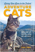 Adventure Cats: Living Nine Lives to the Fullest By Laura J Moss