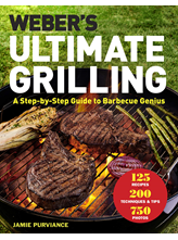 Weber's Ultimate Grilling: A Step-By-Step Guide to Barbecue Genius By Jamie Purviance