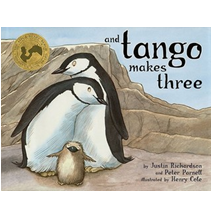 And Tango Makes Three Written by Justin Richardson and Peter Parnell and Illustrated by Henry Cole