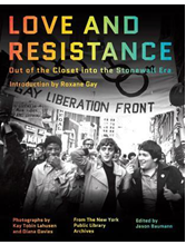 Love and Resistance: Out of the Closet Into the Stonewall Era Edited by Jason Baumann