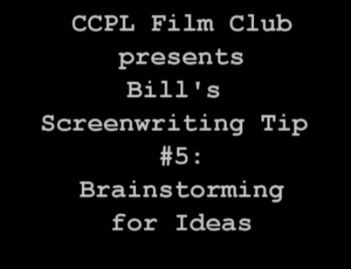 🎬 CCPL Film Club Presents: Bill's Screenwriting Tips #5: Brainstorming for Ideas