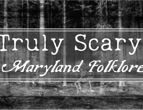 Truly Scary: Maryland Folklore