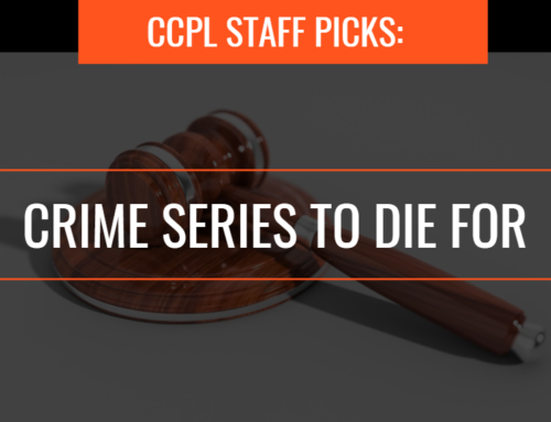 CCPL Staff Picks: Crime Series to Die For