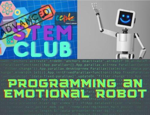 Advanced STEM Club: Programming an Emotional Robot