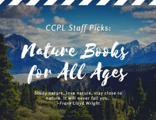 CCPL Staff Picks: Nature Books for All Ages