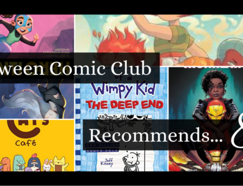 Tween Comic Club Recommends 8