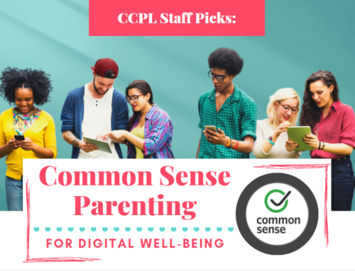 CCPL Staff Picks: Common Sense Parenting for Digital Well-Being