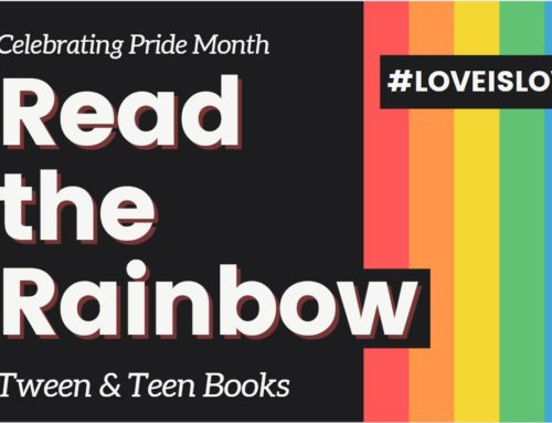 Read the Rainbow: Celebrating Pride Month with Tween & Teen Books