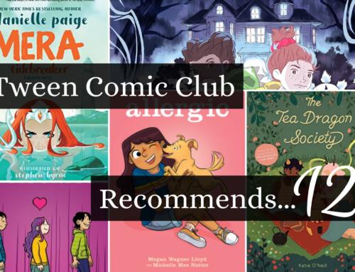 Tween Comic Club Recommends 12
