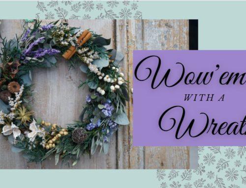Wow 'em with a Wreath!