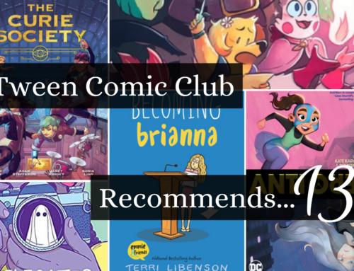 Tween Comic Club Recommends 13