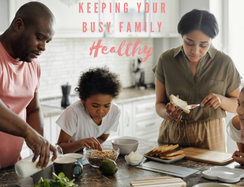 Keeping Your Busy Family Healthy