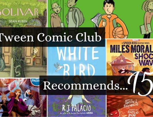 Tween Comic Club Recommends 15