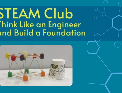 STEAM Club: Think Like an Engineer and Build a Foundation