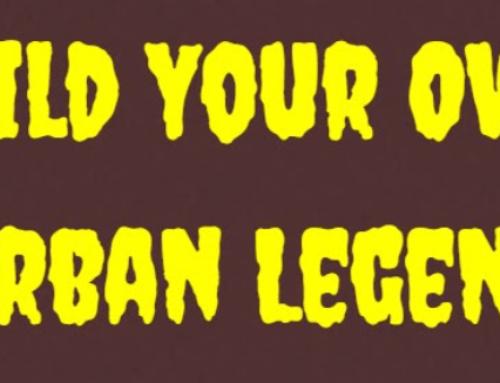 Build Your Own Urban Legend!